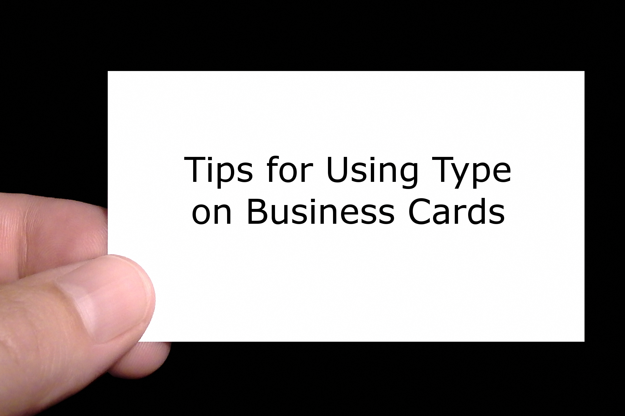 tips for using type on business cards part