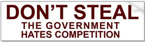Don't Steal - The Government Hates Competition! Bumper Stickers from Zazzle.com _2012-08-31_09-44-04